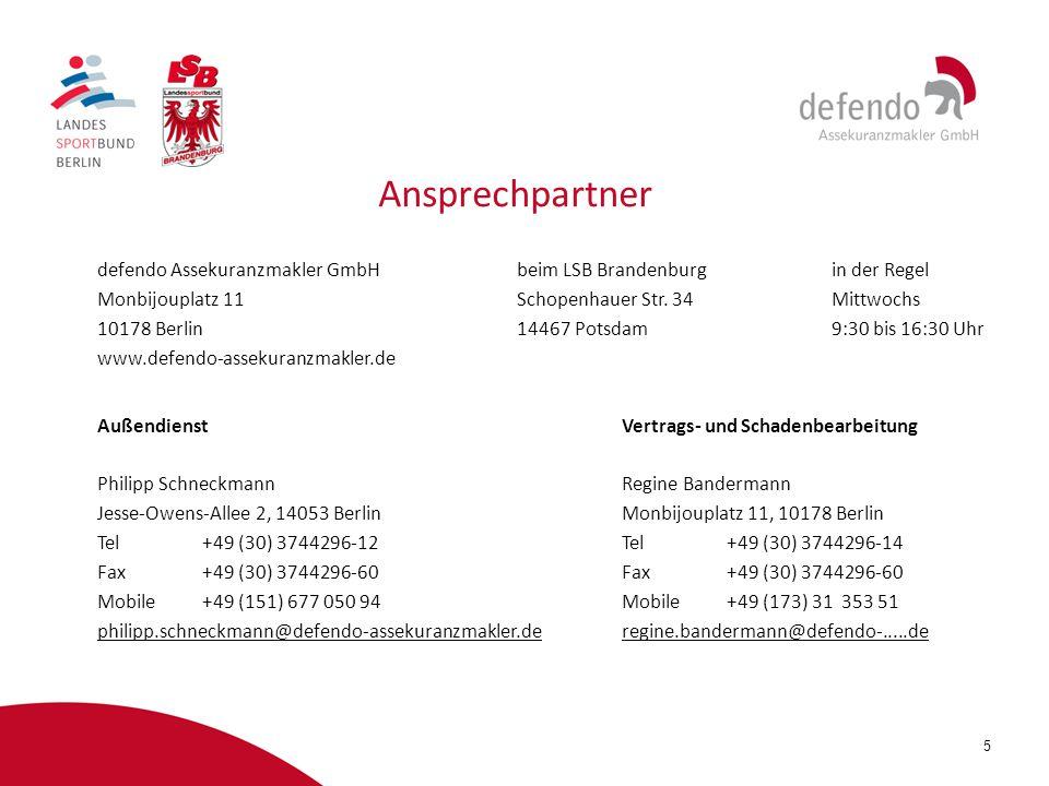 5 defendo Assekuranzmakler GmbHbeim LSB Brandenburg in der Regel Monbijouplatz 11Schopenhauer Str. 34Mittwochs 10178 Berlin14467 Potsdam9:30 bis 16:30