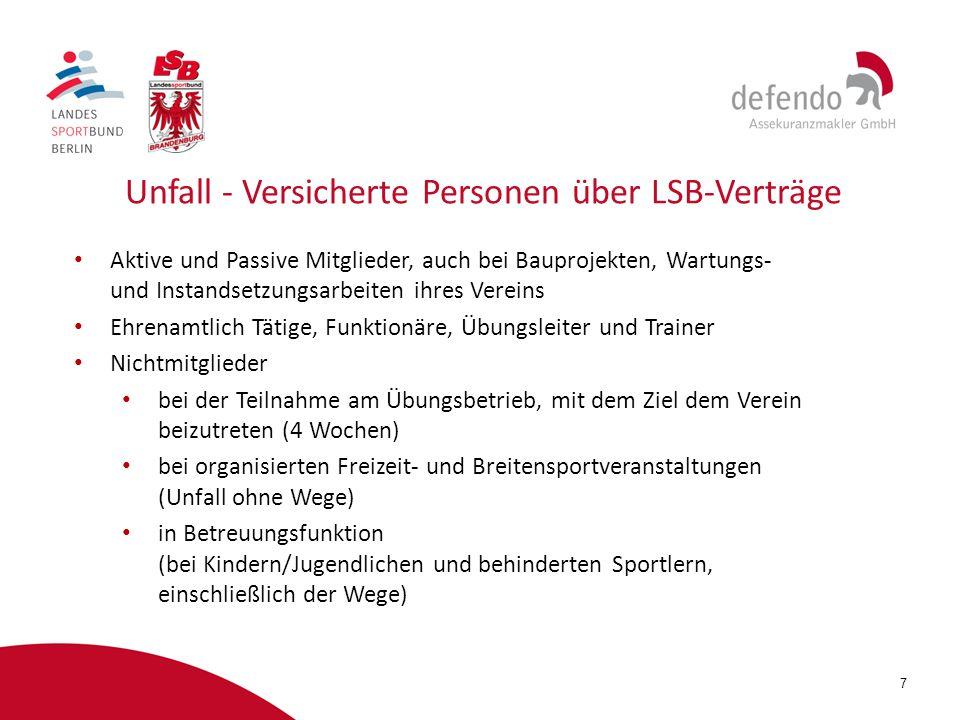 7 Unfall - Versicherte Personen über LSB-Verträge Aktive und Passive Mitglieder, auch bei Bauprojekten, Wartungs- und Instandsetzungsarbeiten ihres Ve