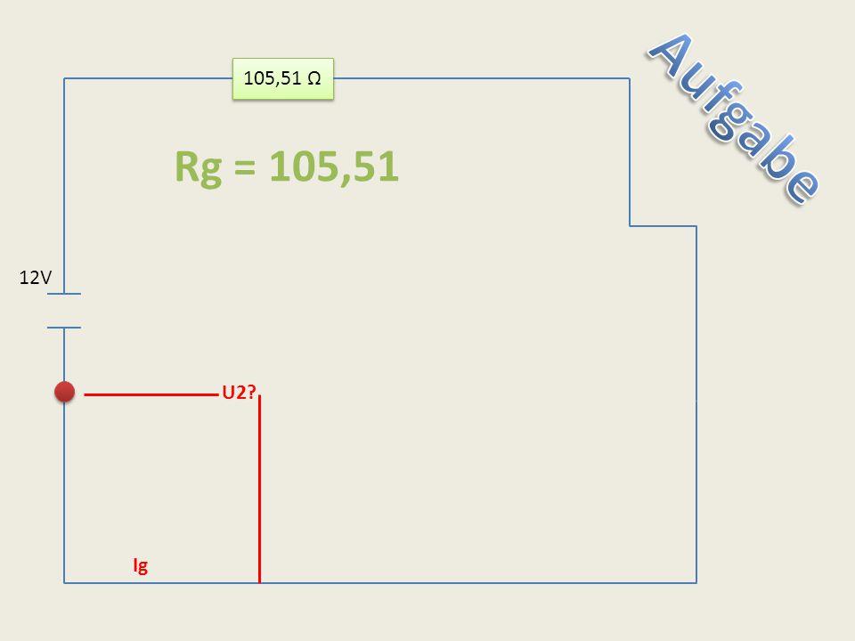 105,51 Ω U2? Ig Rg = 105,51 12V