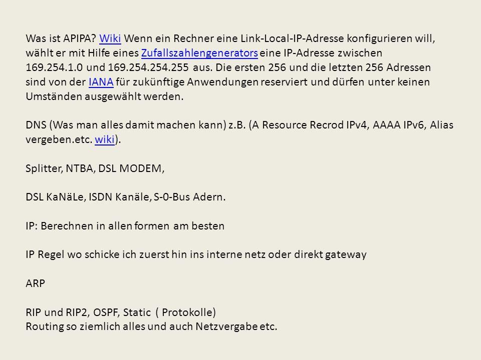 Was ist APIPA? Wiki Wenn ein Rechner eine Link-Local-IP-Adresse konfigurieren will, wählt er mit Hilfe eines Zufallszahlengenerators eine IP-Adresse z
