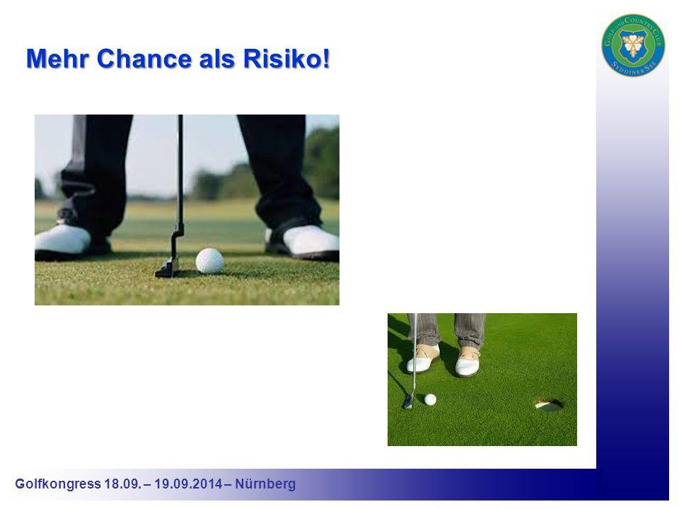 Golfkongress 18.09. – 19.09.2014 – Nürnberg Mehr Chance als Risiko!