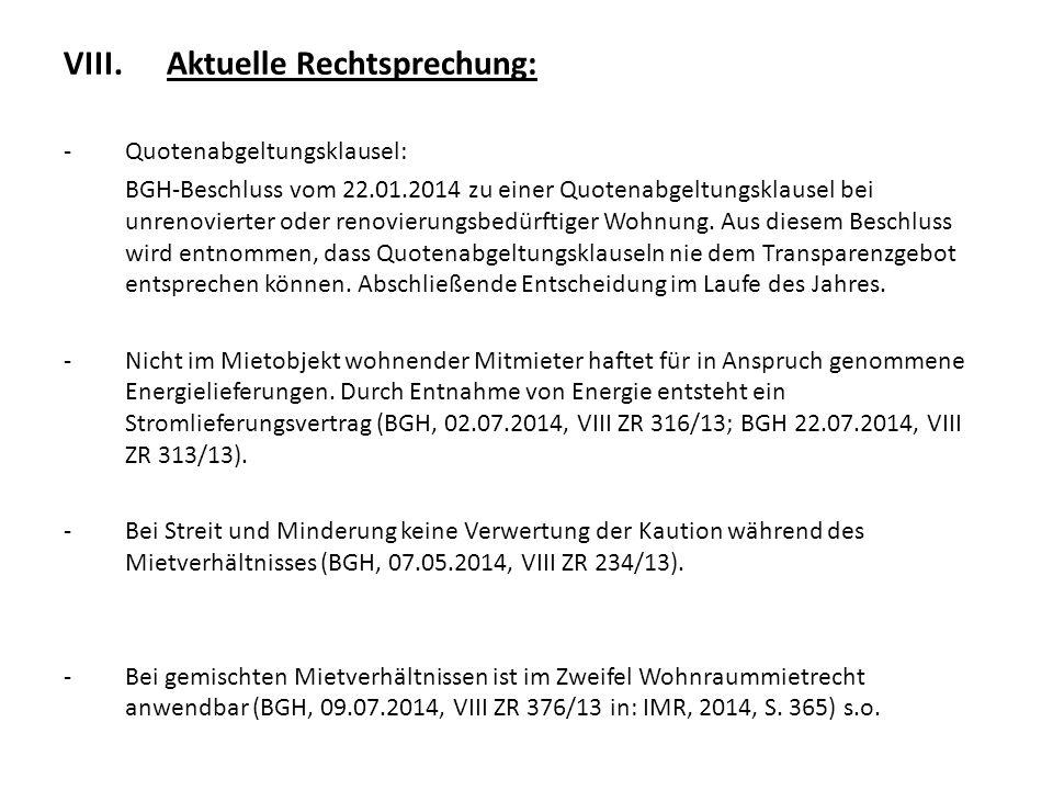VIII.Aktuelle Rechtsprechung: -Quotenabgeltungsklausel: BGH-Beschluss vom 22.01.2014 zu einer Quotenabgeltungsklausel bei unrenovierter oder renovieru