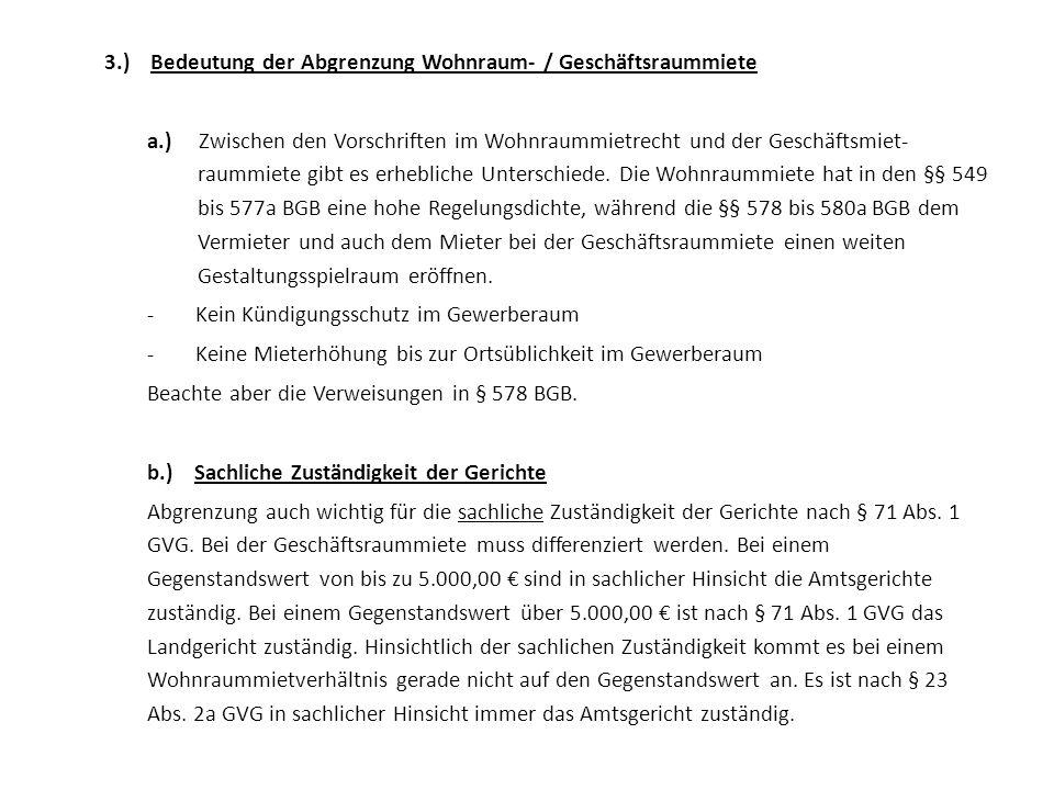 3.) Bedeutung der Abgrenzung Wohnraum- / Geschäftsraummiete a.) Zwischen den Vorschriften im Wohnraummietrecht und der Geschäftsmiet- raummiete gibt e