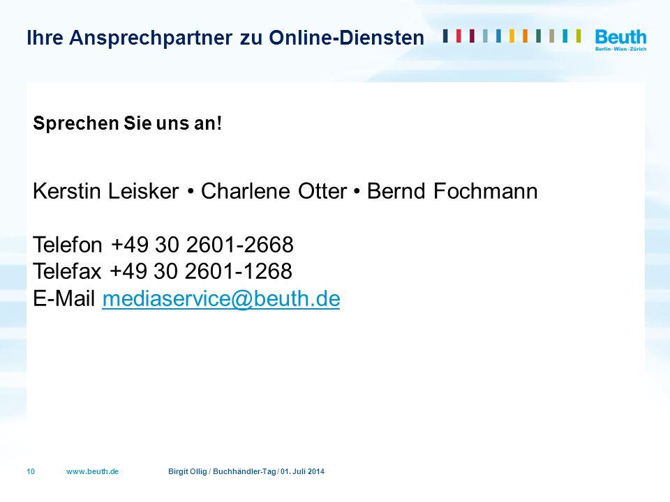 www.beuth.de Birgit Ollig / Buchhändler-Tag / 01. Juli 2014 Ihre Ansprechpartner zu Online-Diensten Sprechen Sie uns an! Kerstin Leisker Charlene Otte