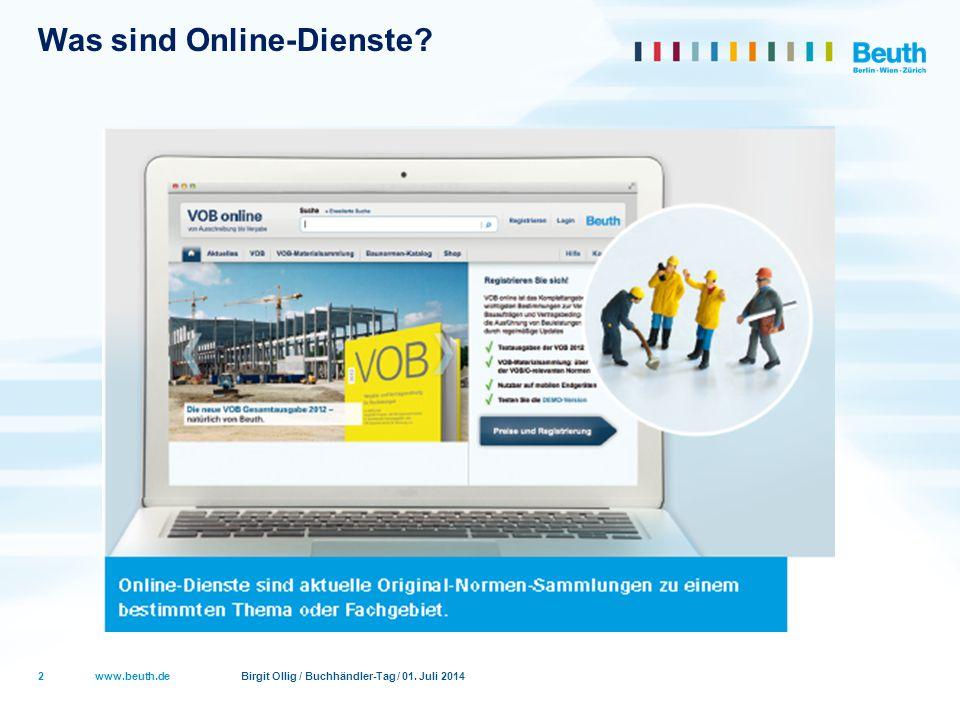 www.beuth.de Birgit Ollig / Buchhändler-Tag / 01. Juli 2014 Was sind Online-Dienste? 2