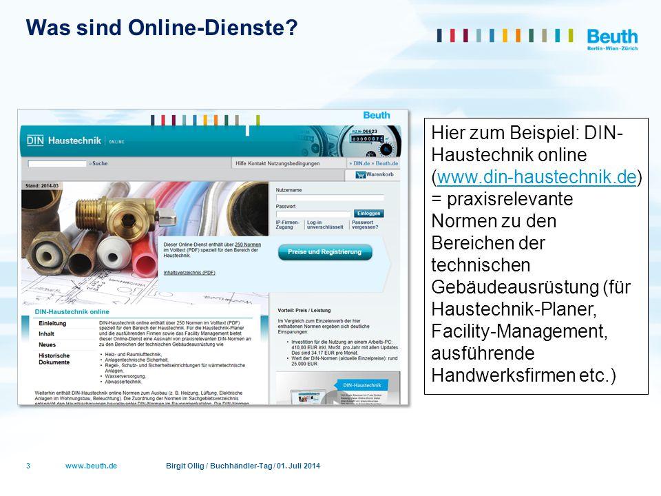 www.beuth.de Birgit Ollig / Buchhändler-Tag / 01. Juli 2014 Was sind Online-Dienste? 3 Hier zum Beispiel: DIN- Haustechnik online (www.din-haustechnik