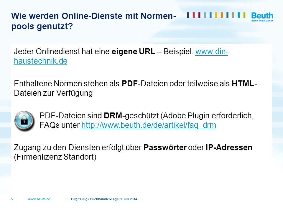 www.beuth.de Birgit Ollig / Buchhändler-Tag / 01. Juli 2014 Wie werden Online-Dienste mit Normen- pools genutzt? Jeder Onlinedienst hat eine eigene UR