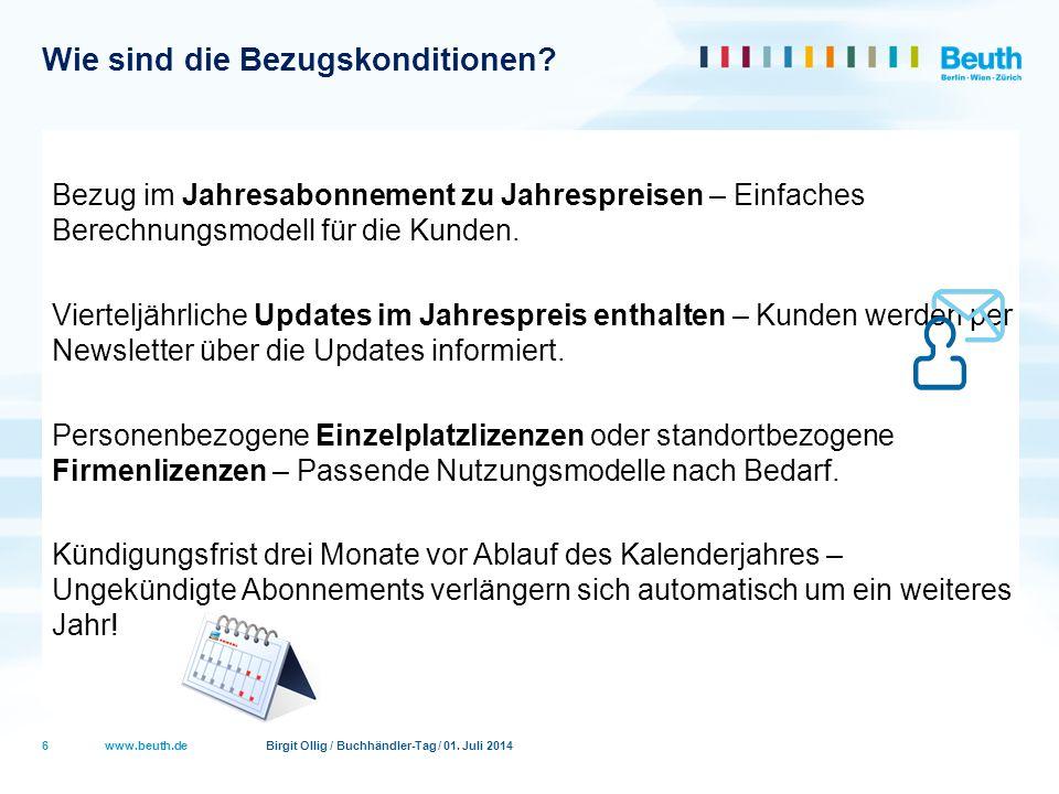 www.beuth.de Birgit Ollig / Buchhändler-Tag / 01. Juli 2014 Wie sind die Bezugskonditionen? Bezug im Jahresabonnement zu Jahrespreisen – Einfaches Ber