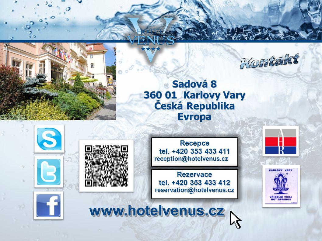 Sadová 8 360 01 Karlovy Vary Česká Republika Evropa Recepce tel. +420 353 433 411 reception@hotelvenus.cz Rezervace tel. +420 353 433 412 reservation@