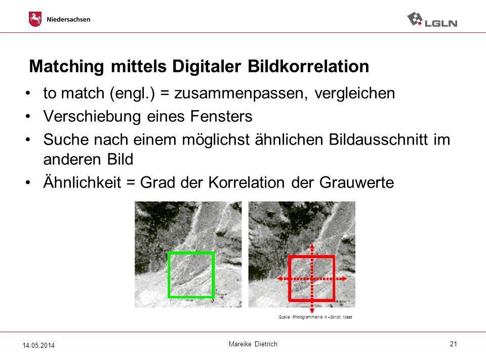 Matching mittels Digitaler Bildkorrelation to match (engl.) = zusammenpassen, vergleichen Verschiebung eines Fensters Suche nach einem möglichst ähnli
