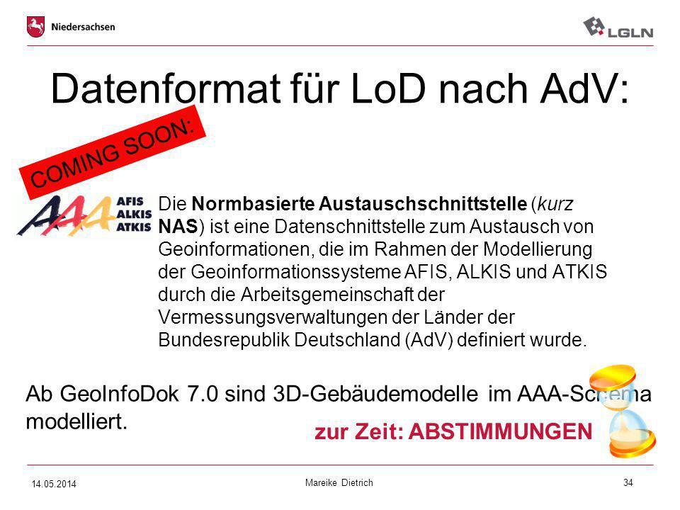 Mareike Dietrich34 Datenformat für LoD nach AdV: Die Normbasierte Austauschschnittstelle (kurz NAS) ist eine Datenschnittstelle zum Austausch von Geoi