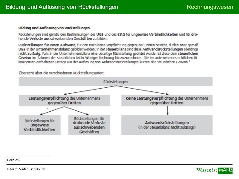 Bildung und Auflösung von RückstellungenRechnungswesen © Manz Verlag Schulbuch Folie 2/6