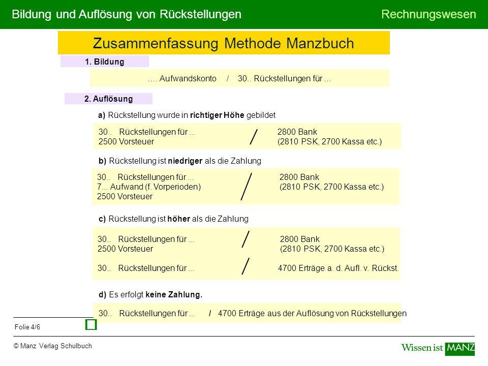 Bildung und Auflösung von RückstellungenRechnungswesen © Manz Verlag Schulbuch Folie 4/6 ….