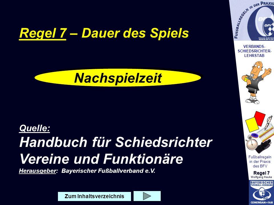 VERBANDS- SCHIEDSRICHTER- LEHRSTAB Fußballregeln in der Praxis des BFV Regel 7 Wolfgang Hauke Vergeudete Zeit z.B.