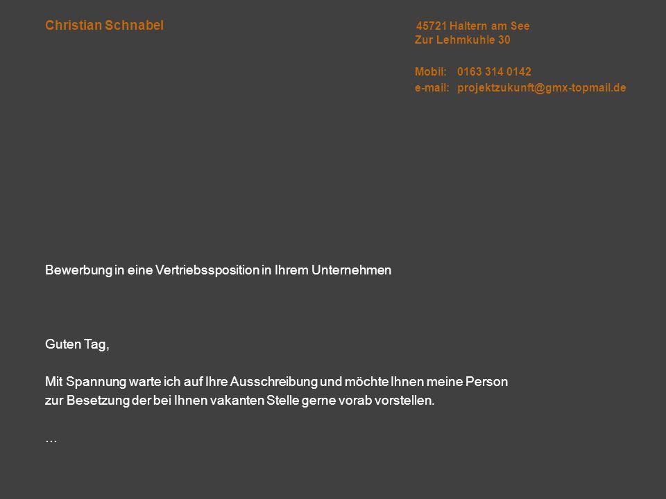 Christian Schnabel Zur Lehmkuhle 30 45721 Haltern am See Mobil: 0163 314 0142 Email: projektzukunft@gmx-topmail.de … hier mein Power-Point-Baustein zu