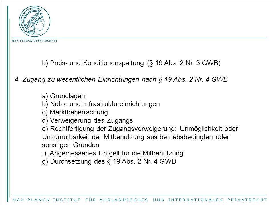 b) Preis- und Konditionenspaltung (§ 19 Abs.2 Nr.