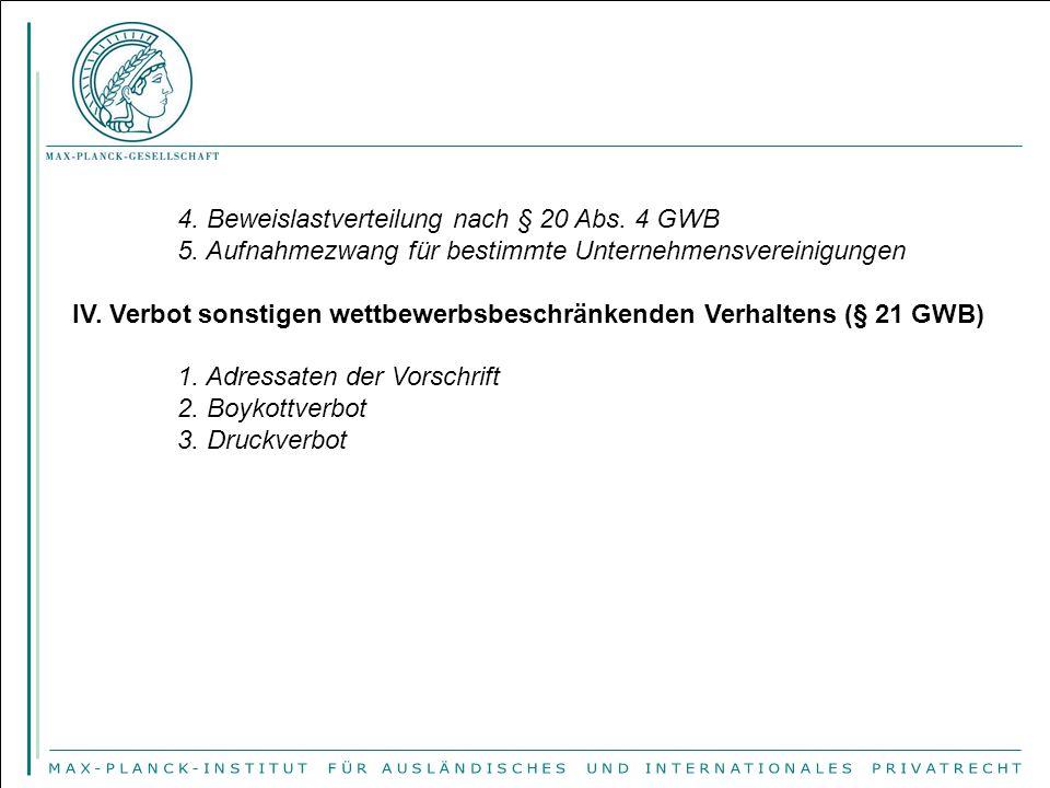 4.Beweislastverteilung nach § 20 Abs. 4 GWB 5.