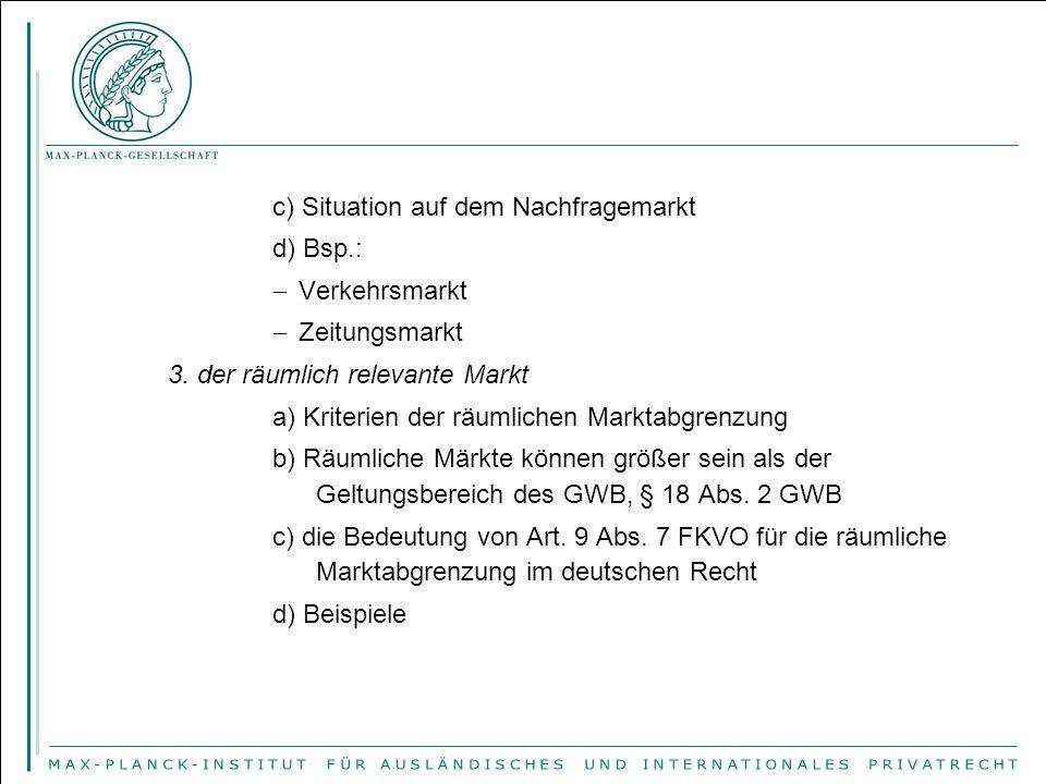 c) Situation auf dem Nachfragemarkt d) Bsp.:  Verkehrsmarkt  Zeitungsmarkt 3.