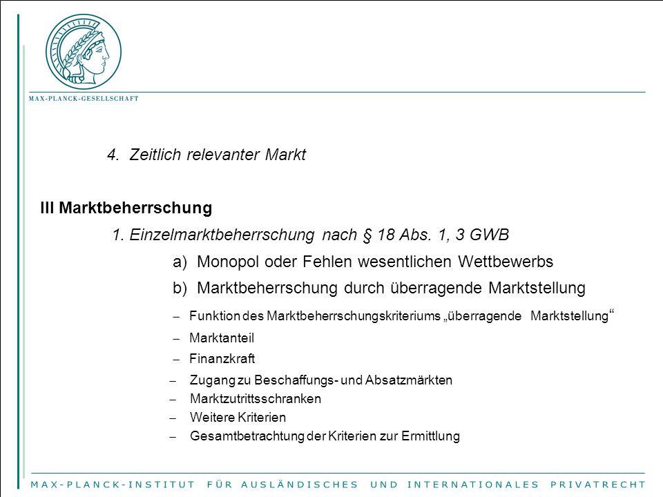 4.Zeitlich relevanter Markt III Marktbeherrschung 1.