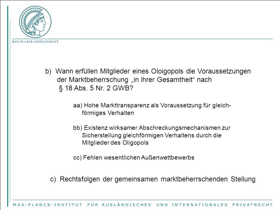 """b) Wann erfüllen Mitglieder eines Oloigopols die Voraussetzungen der Marktbeherrschung """"in ihrer Gesamtheit nach § 18 Abs."""