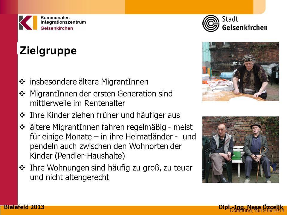 Dortmund, 18/19.09.2014 Zielgruppe  insbesondere ältere MigrantInnen  MigrantInnen der ersten Generation sind mittlerweile im Rentenalter  Ihre Kin