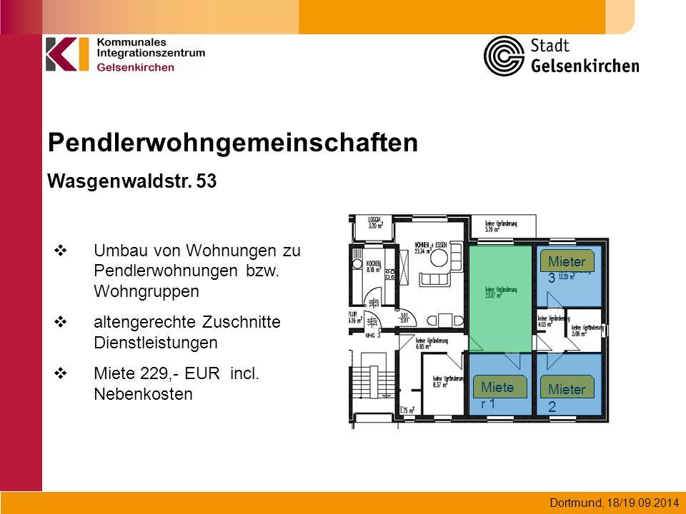 Dortmund, 18/19.09.2014 Pendlerwohngemeinschaften Wasgenwaldstr. 53  Umbau von Wohnungen zu Pendlerwohnungen bzw. Wohngruppen  altengerechte Zuschni