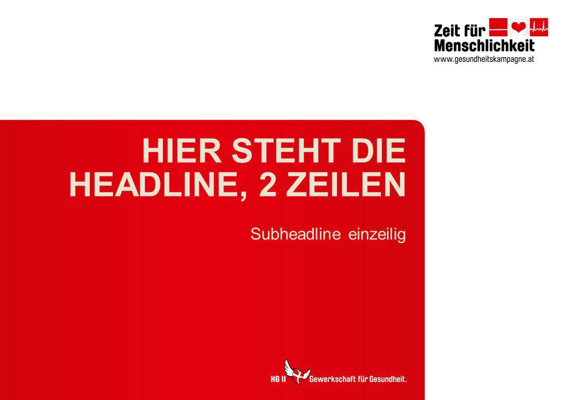 HIER STEHT DIE HEADLINE, 2 ZEILEN Subheadline einzeilig