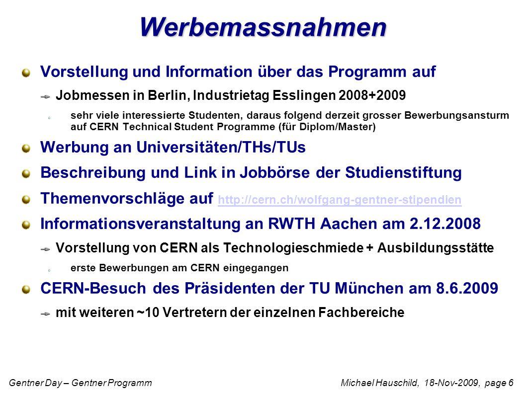 Gentner Day – Gentner Programm Michael Hauschild, 18-Nov-2009, page 7 Projektion* * unter Berücksichtigung des voraussichtlichen Startdatums der bisher ausgewählten deutschen Bewerber Nächstes Auswahlkomitee: 1.