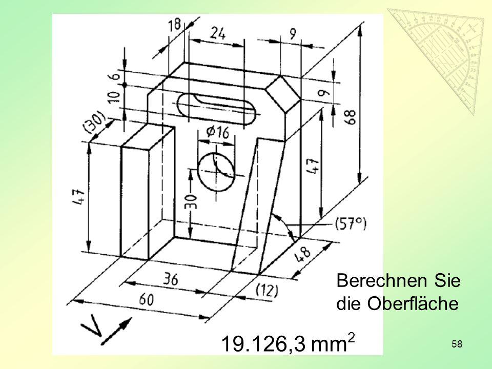 58 Berechnen Sie die Oberfläche 19.126,3 mm 2