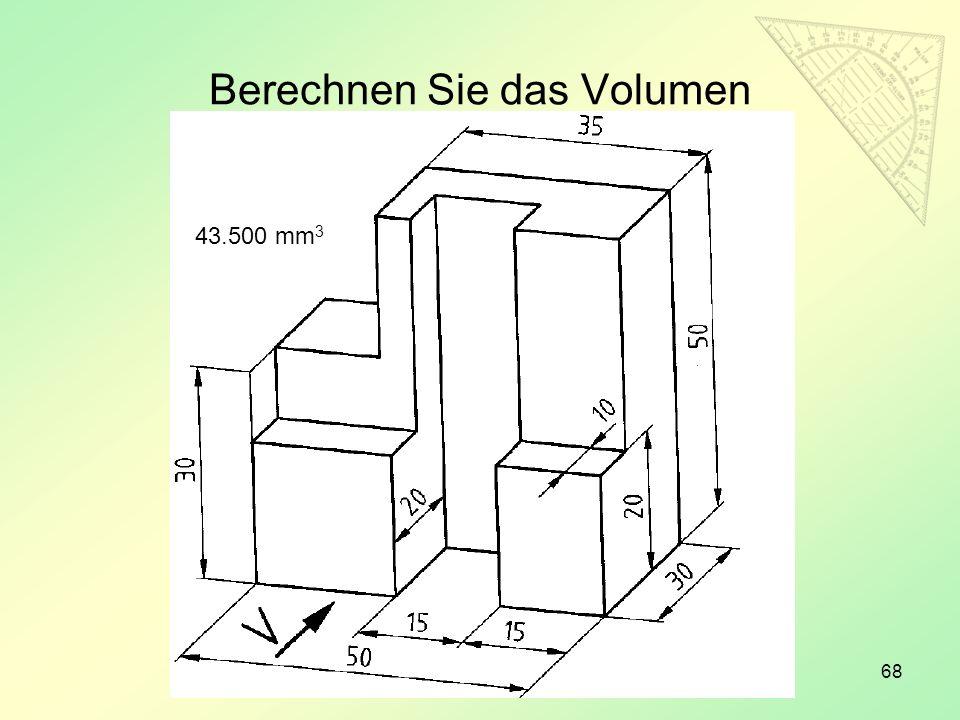 68 Berechnen Sie das Volumen 43.500 mm 3