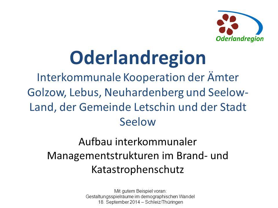 Oderlandregion Interkommunale Kooperation Kriterien für die Bedarfsrealisierung von Feuerwehrstandorten 1.