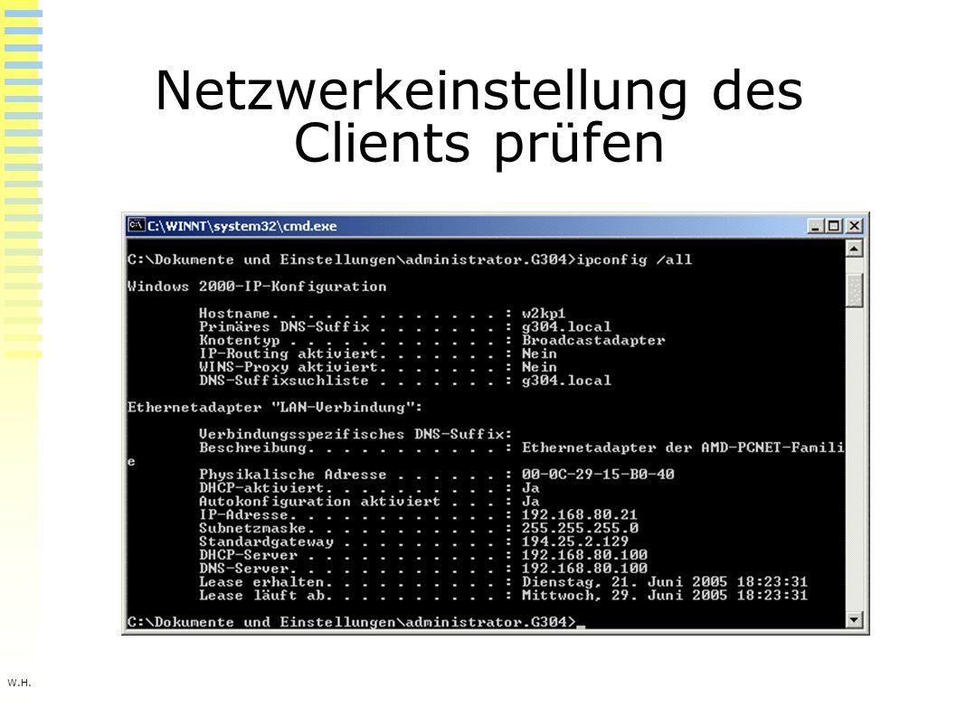 W.H. Netzwerkeinstellung des Clients prüfen