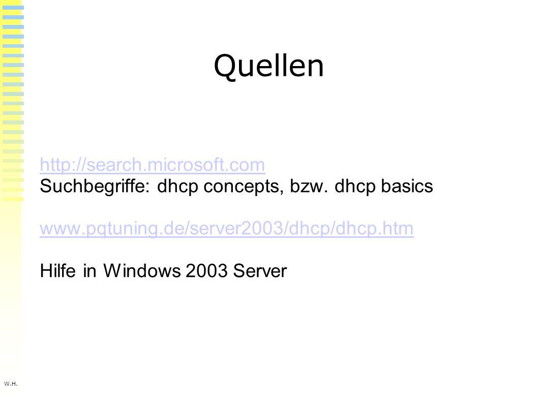 W.H. Quellen http://search.microsoft.com Suchbegriffe: dhcp concepts, bzw.