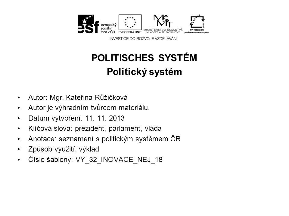 POLITISCHES SYSTÉM Politický systém Autor: Mgr.