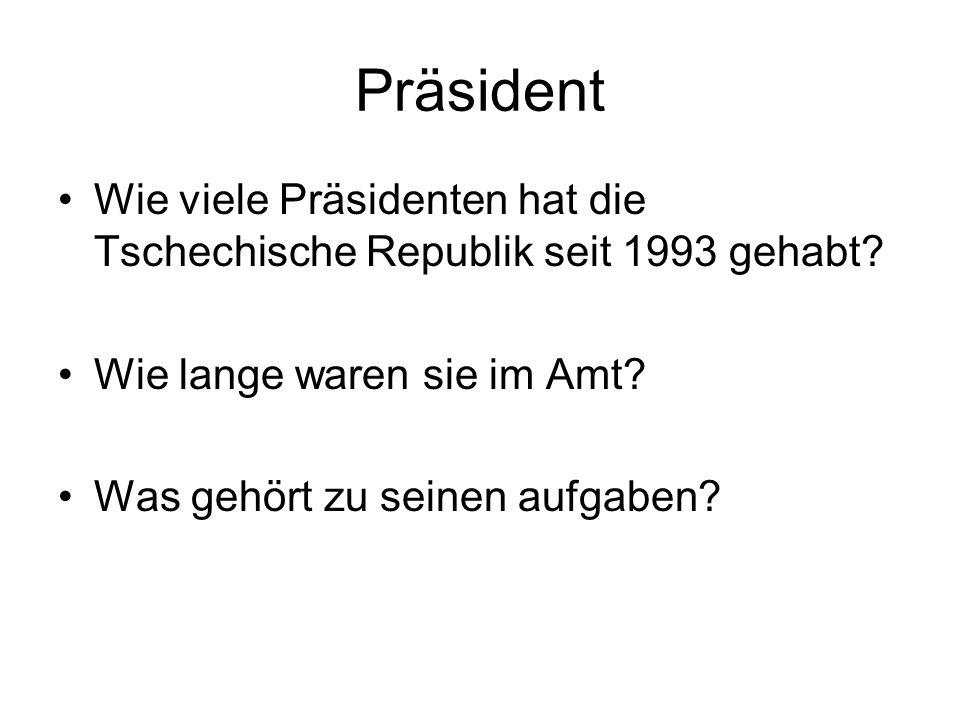 Präsident Wie viele Präsidenten hat die Tschechische Republik seit 1993 gehabt.