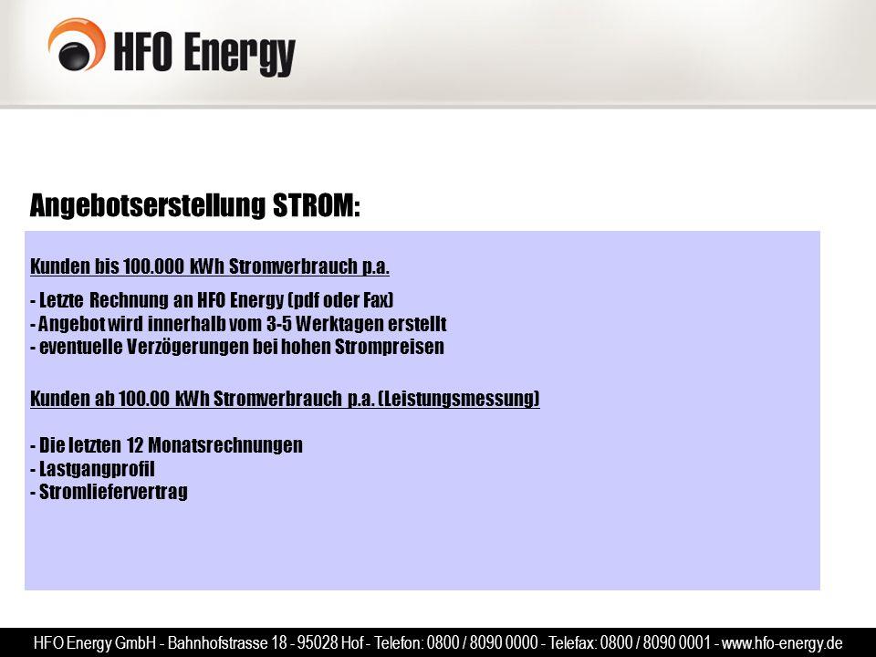 Angebotserstellung STROM: Kunden bis 100.000 kWh Stromverbrauch p.a. - Letzte Rechnung an HFO Energy (pdf oder Fax) - Angebot wird innerhalb vom 3-5 W