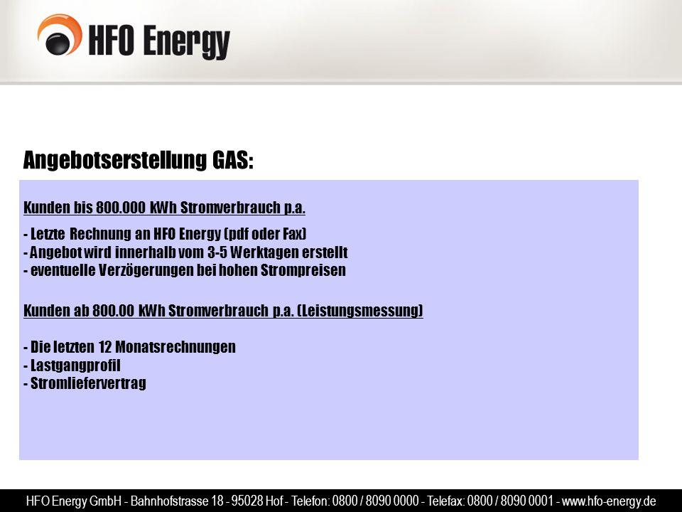 Angebotserstellung GAS: Kunden bis 800.000 kWh Stromverbrauch p.a. - Letzte Rechnung an HFO Energy (pdf oder Fax) - Angebot wird innerhalb vom 3-5 Wer