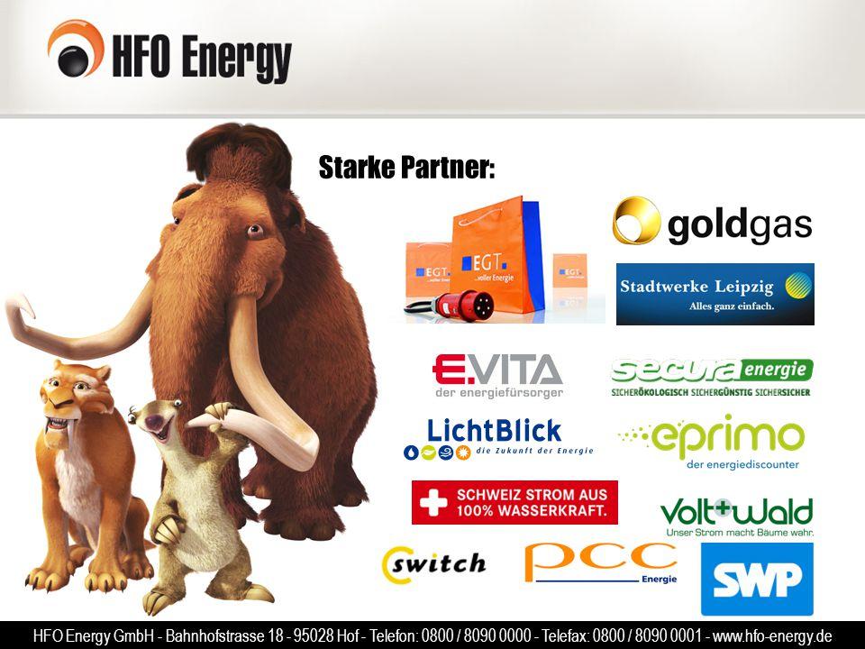 Starke Partner: HFO Energy GmbH - Bahnhofstrasse 18 - 95028 Hof - Telefon: 0800 / 8090 0000 - Telefax: 0800 / 8090 0001 - www.hfo-energy.de