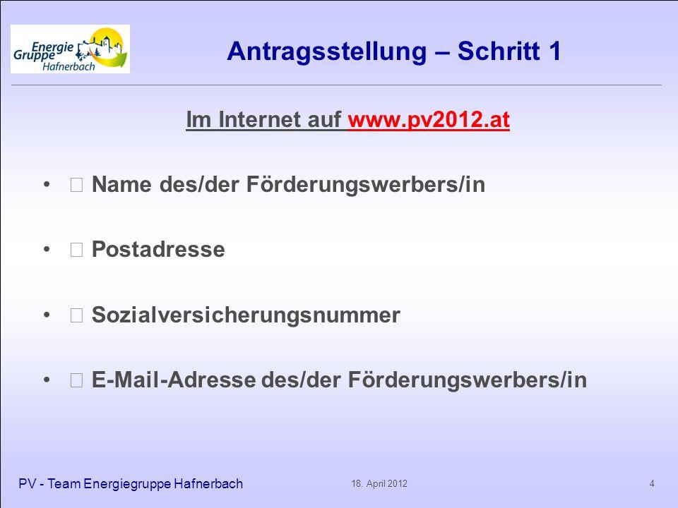Antragsstellung – Schritt 1 Im Internet auf www.pv2012.at  Name des/der Förderungswerbers/in  Postadresse  Sozialversicherungsnummer  E-Mail-Adres