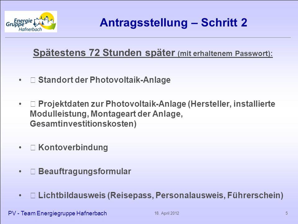 Antragsstellung – Schritt 2 Spätestens 72 Stunden später (mit erhaltenem Passwort):  Standort der Photovoltaik-Anlage  Projektdaten zur Photovoltaik