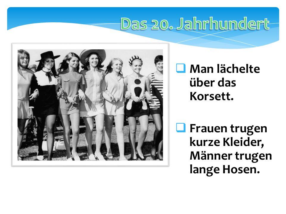  Man lächelte über das Korsett.  Frauen trugen kurze Kleider, Männer trugen lange Hosen.