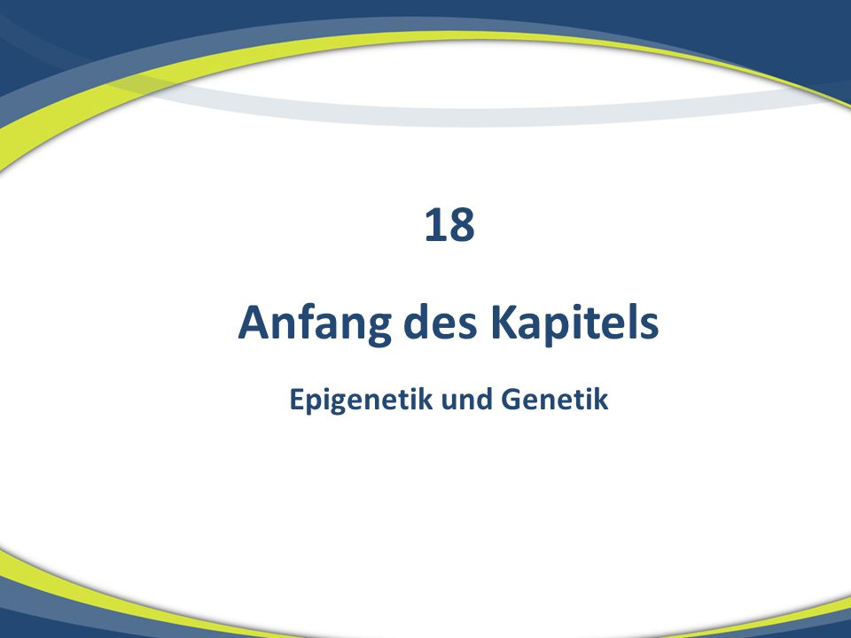 Anfang des Kapitels Epigenetik und Genetik 18
