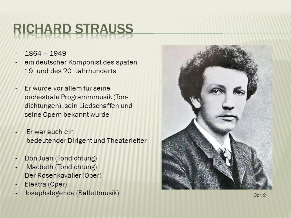 Obr. 2 -1864 – 1949 -ein deutscher Komponist des späten 19.