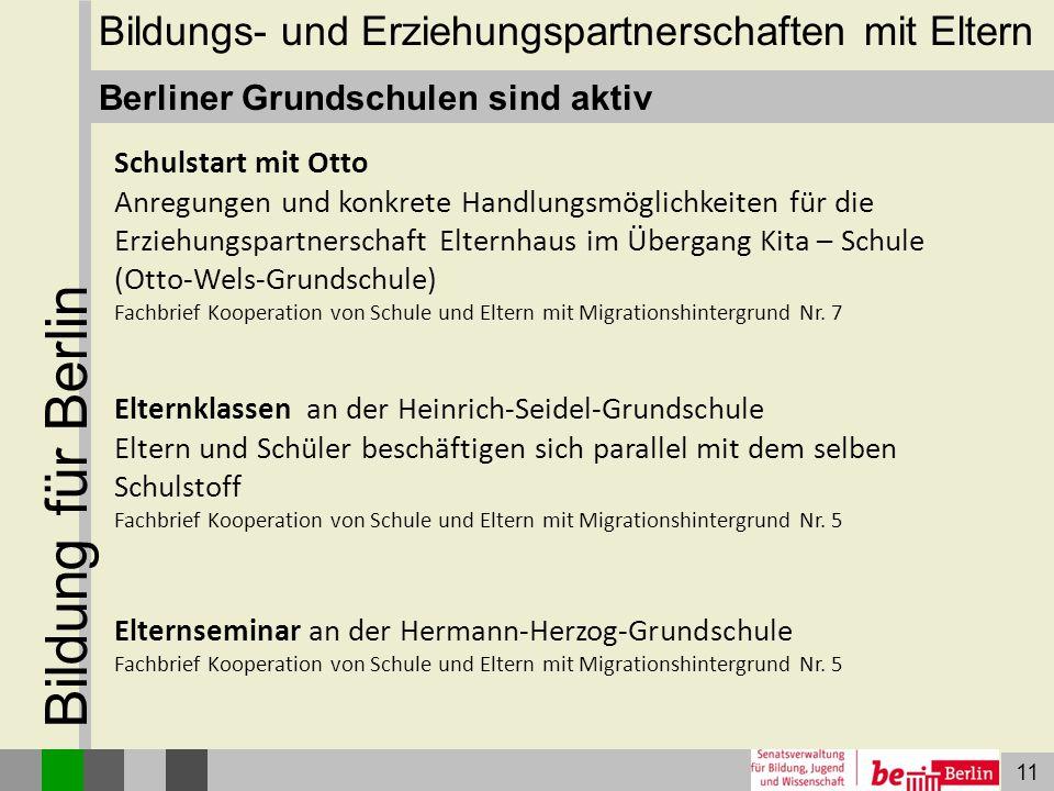 11 Bildung für Berlin Berliner Grundschulen sind aktiv Schulstart mit Otto Anregungen und konkrete Handlungsmöglichkeiten für die Erziehungspartnersch