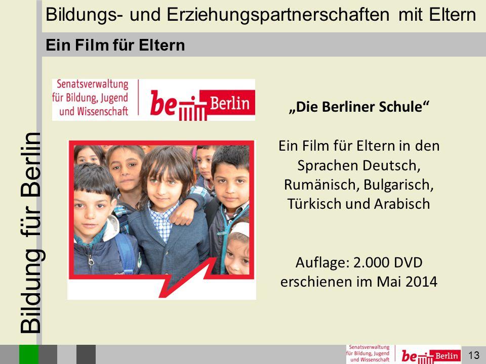 """13 Bildung für Berlin Ein Film für Eltern """"Die Berliner Schule"""" Ein Film für Eltern in den Sprachen Deutsch, Rumänisch, Bulgarisch, Türkisch und Arabi"""