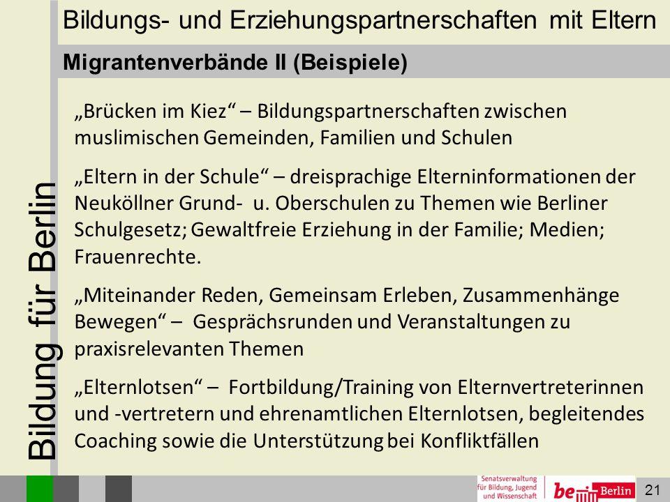 """21 Bildung für Berlin Migrantenverbände II (Beispiele) """"Brücken im Kiez"""" – Bildungspartnerschaften zwischen muslimischen Gemeinden, Familien und Schul"""