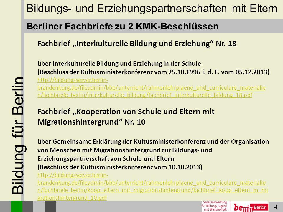 """4 Bildung für Berlin Bildungs- und Erziehungspartnerschaften mit Eltern Berliner Fachbriefe zu 2 KMK-Beschlüssen Fachbrief """"Interkulturelle Bildung un"""