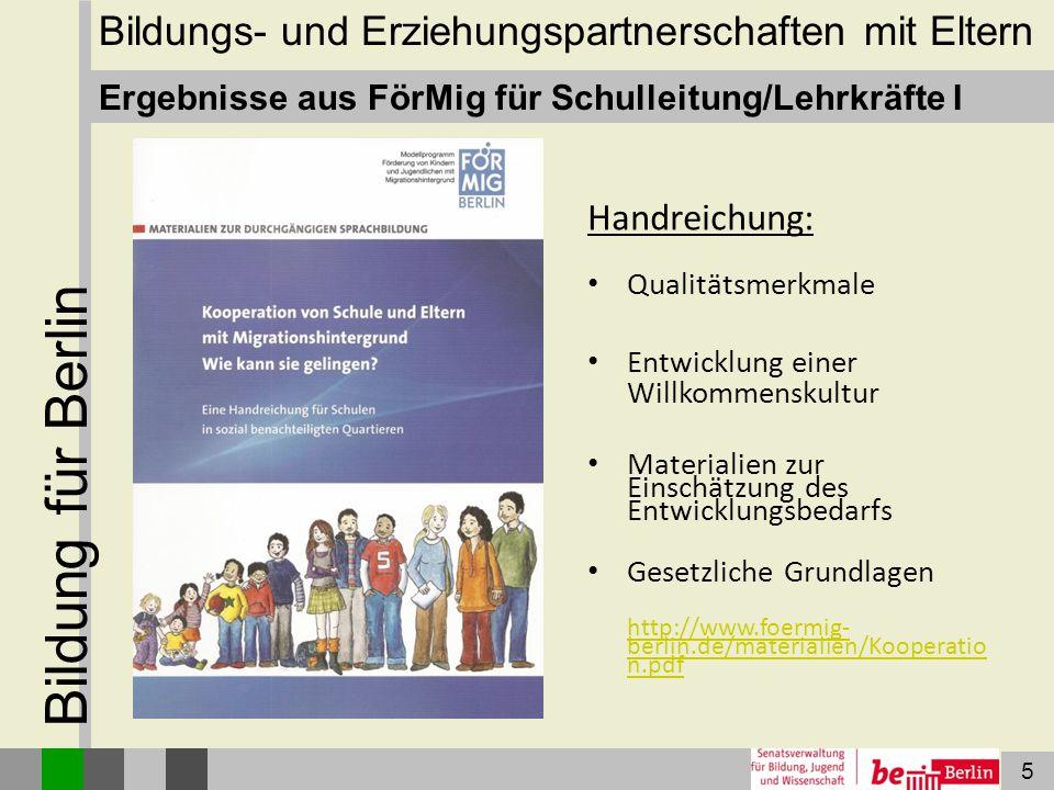 5 Bildung für Berlin Handreichung: Qualitätsmerkmale Entwicklung einer Willkommenskultur Materialien zur Einschätzung des Entwicklungsbedarfs Gesetzli