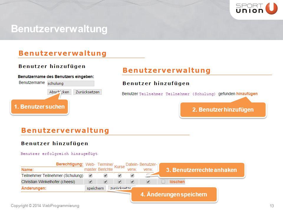 13 Copyright © 2014 WebProgrammierung Benutzerverwaltung 1.