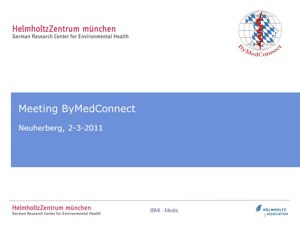 IBMI - Medis Meeting ByMedConnect Neuherberg, 2-3-2011